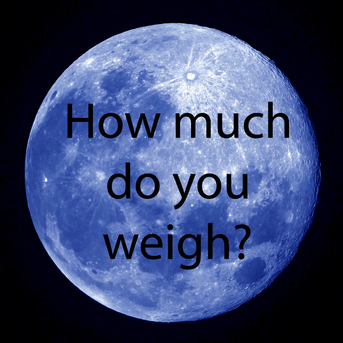 How much do you weigh on the moon? :: Nourished Living Now